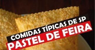 Pastel de Feira: Comida Tipica de São Paulo