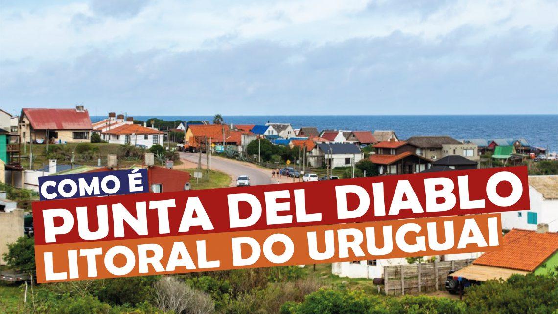 Como É Punta del Diablo - Litoral do Uruguai