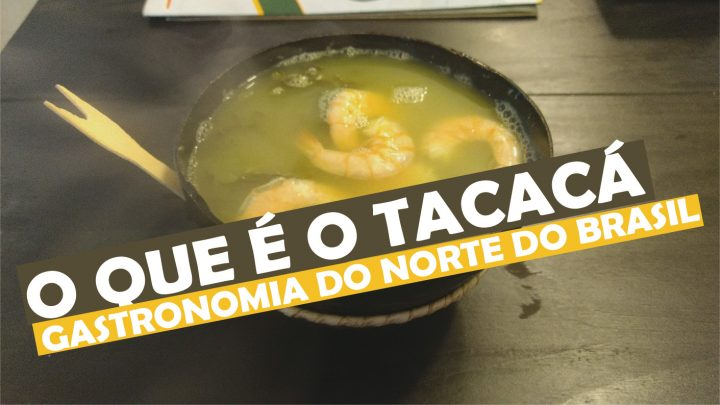 O que é Tacaca - prato típico do norte do Brasil