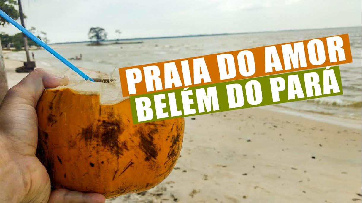 Praia do Amor, Água Boa, Belém do Pará