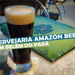 Cervejaria Amazon Beer em Belém do Pará