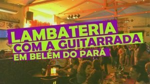 Lambateria no dia da Guitarrada