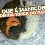 O que é Maniçoba - Comida Típica do Pará
