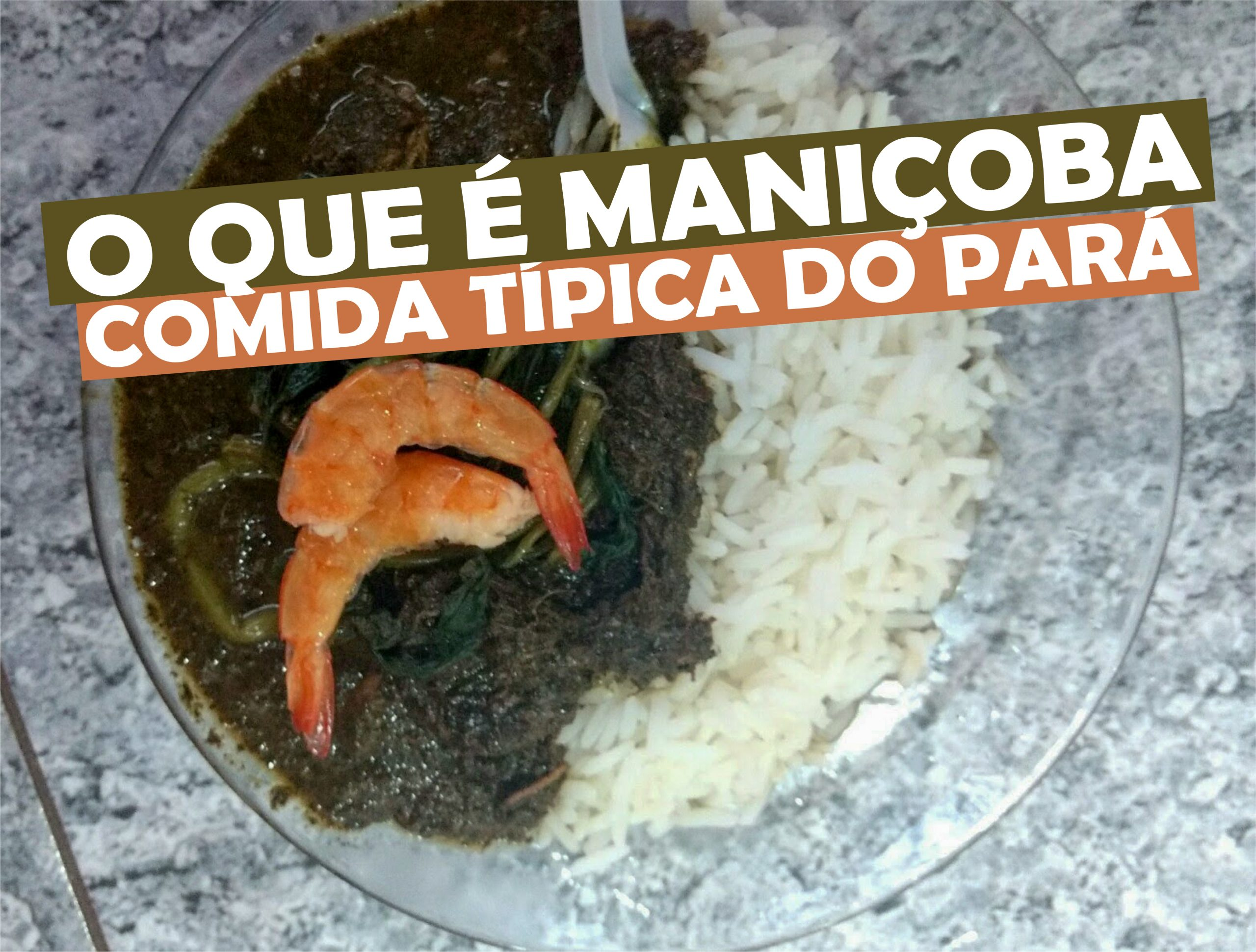 O que é Maniçoba, comida típica do Pará