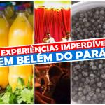 5 experiências imperdíveis em Belém do Pará