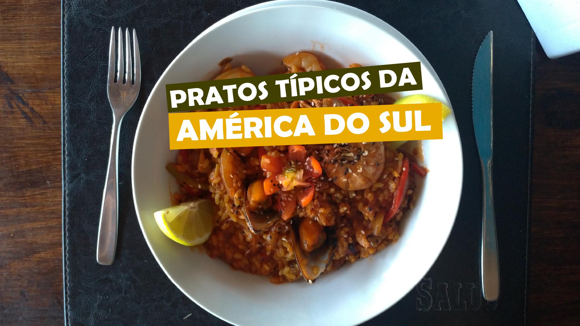 Pratos típicos da América do Sul
